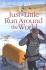 Just a Little Run Around the World : 5 Years, 3 Packs of Wolves and 53 Pairs of Shoes - Book