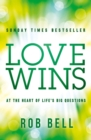 Love Wins: At the Heart of Life's Big Questions - eBook