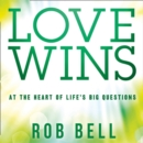 Love Wins : At the Heart of Life's Big Questions - eAudiobook
