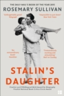 Stalin's Daughter : The Extraordinary and Tumultuous Life of Svetlana Alliluyeva - Book