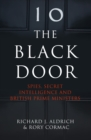 The Black Door : Spies, Secret Intelligence and British Prime Ministers - Book