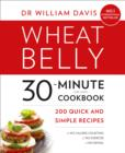 Wheat Belly 30-Minute (or Less!) Cookbook : 200 Quick and Simple Recipes - Book