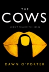 The Cows : Laugh Out Loud Funny with Twists Aplenty - This is the Book of the Summer - Book