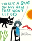 There's a Bug on My Arm That Won't Let Go - Book
