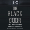 The Black Door : Spies, Secret Intelligence and British Prime Ministers - eAudiobook
