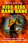 Kiss Kiss, Bang Bang: The Boom in British Thrillers from Casino Royale to The Eagle Has Landed - eBook