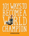 101 Ways to Become A World Champion : The Most Weird and Wonderful Championships from Around the Globe - Book