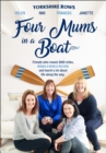 Four Mums in a Boat : Friends Who Rowed 3000 Miles, Broke a World Record and Learnt a Lot About Life Along the Way - Book