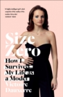 Size Zero: My Life as a Disappearing Model - eBook