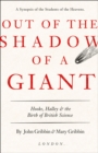 Out of the Shadow of a Giant : Hooke, Halley and the Birth of British Science - Book