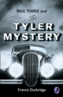 Paul Temple and the Tyler Mystery (A Paul Temple Mystery) - eBook