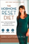 The Hormone Reset Diet : Heal Your Metabolism to Lose Up to 15 Pounds in 21 Days - Book