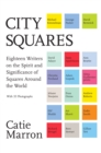 City Squares : Eighteen Writers on the Spirit and Significance of Squares Around the World - eBook