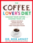 The Coffee Lover's Diet : Change Your Coffee, Change Your Life - Book