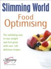 Slimming World Food Optimising : the Satisfying Way to Lose Weight and Feel Great with Over 120 Delicious Recipes - Book