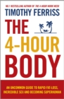 The 4-Hour Body : An Uncommon Guide to Rapid Fat-loss, Incredible Sex and Becoming Superhuman - Book