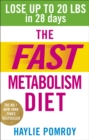 The Fast Metabolism Diet : Lose Up to 20 Pounds in 28 Days: Eat More Food & Lose More Weight - Book