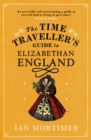 The Time Traveller's Guide to Elizabethan England - Book