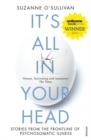It's All in Your Head : Stories from the Frontline of Psychosomatic Illness - Book
