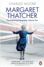 Margaret Thatcher : The Authorized Biography : Everything She Wants Volume Two - Book