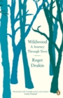 Wildwood : A Journey Through Trees - Book