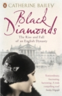 Black Diamonds : The Rise and Fall of an English Dynasty - Book