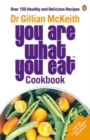 """You are What You Eat"" Cookbook : Over 150 Healthy and Delicious Recipes - Book"