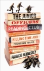 The Junior Officers' Reading Club : Killing Time and Fighting Wars - eBook