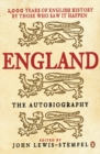 England: The Autobiography : 2,000 Years of English History by Those Who Saw it Happen - eBook
