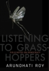 Listening to Grasshoppers : Field Notes on Democracy - eBook