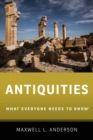 Antiquities : What Everyone Needs to Know (R) - Book