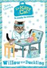 Dr KittyCat is Ready to Rescue: Willow the Duckling - Book