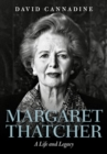 Margaret Thatcher: A Life and Legacy - Book