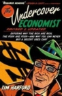 The Undercover Economist : Exposing Why the Rich Are Rich, the Poor Are Poor - And Why You Can Never Buy a Decent Used Car! - Book