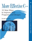 More Effective C++ : 35 New Ways to Improve Your Programs and Designs - Book