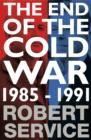 The End of the Cold War : 1985-1991 - Book