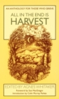 All in the End is Harvest : An Anthology for Those Who Grieve - Book