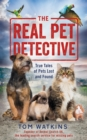 The Real Pet Detective : True Tales of Pets Lost and Found - Book
