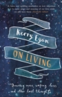 On Living : Dancing More, Working Less and Other Last Thoughts - Book