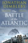 The Battle of the Atlantic : How the Allies Won the War - Book