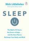 Sleep : The Myth of 8 Hours, the Power of Naps... and the New Plan to Recharge Your Body and Mind - Book