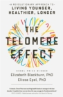 The Telomere Effect : A Revolutionary Approach to Living Younger, Healthier, Longer - Book