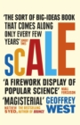 Scale : The Universal Laws of Life and Death in Organisms, Cities and Companies - eBook