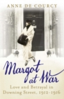 Margot at War : Love and Betrayal in Downing Street, 1912-1916 - Book