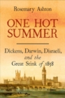 One Hot Summer : Dickens, Darwin, Disraeli, and the Great Stink of 1858 - Book