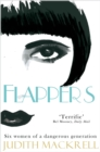 Flappers : Six Women of a Dangerous Generation - Book