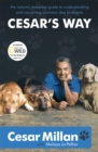 Cesar's Way : The Natural, Everyday Guide to Understanding and Correcting Common Dog Problems - Book