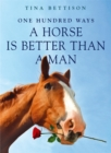 100 Ways a Horse is Better Than a Man - Book