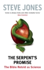 The Serpent's Promise : The Bible Retold as Science - Book