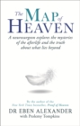 The Map of Heaven : A Neurosurgeon Explores the Mysteries of the Afterlife and the Truth About What Lies Beyond - Book